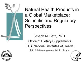 Natural Health Products in a Global Marketplace: Scientific and Regulatory Perspectives