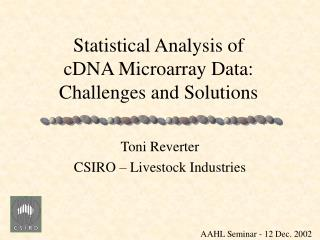 Statistical Analysis of cDNA Microarray Data: Challenges and Solutions