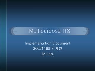 Multipurpose ITS