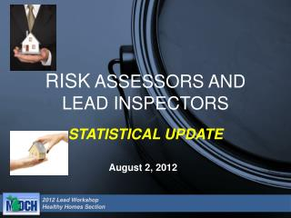 RISK  ASSESSORS AND LEAD INSPECTORS