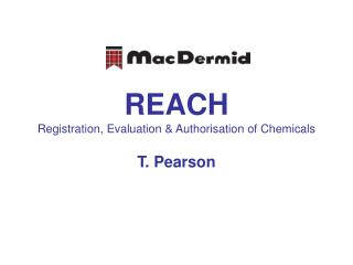 REACH Registration, Evaluation & Authorisation of Chemicals
