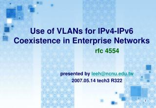 Use of VLANs for IPv4-IPv6 Coexistence in Enterprise Networks