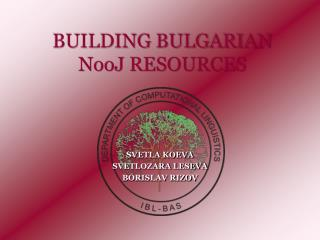 BUILDING BULGARIAN NooJ RESOURCES