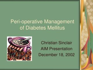 Peri-operative Management of Diabetes Mellitus