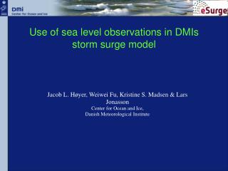 Use of sea level observations in DMIs storm surge model