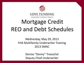 Mortgage Credit REO and Debt Schedules