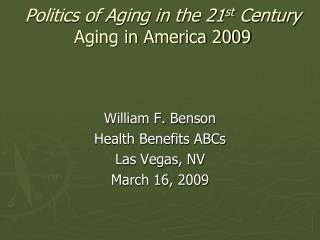 Politics of Aging in the 21 st  Century Aging in America 2009