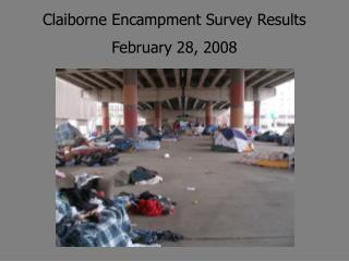 Claiborne Encampment Survey Results February 28, 2008
