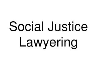 Social Justice Lawyering