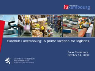 Eurohub Luxembourg: A prime location for logistics .