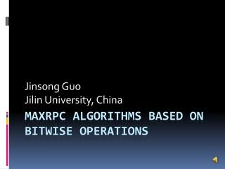 MaxRPC  algorithms based on bitwise operations