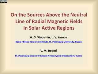 On the Sources Above the Neutral Line of Radial Magnetic Fields in Solar Active Regions