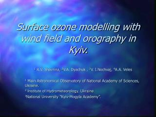 Surface ozone modelling with wind field and orography in Kyiv .