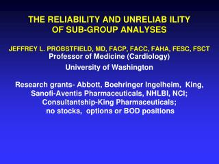 THE RELIABILITY AND UNRELIAB ILITY  OF SUB-GROUP ANALYSES