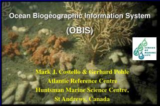 Mark J. Costello & Gerhard Pohle Atlantic Reference Centre Huntsman Marine Science Centre,