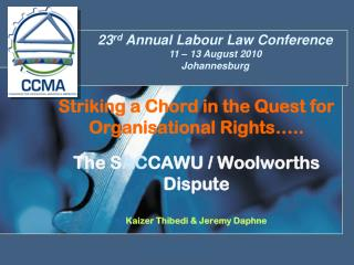 23 rd  Annual Labour Law Conference 11 – 13 August 2010 Johannesburg