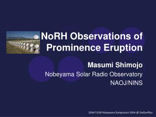 NoRH Observations of Prominence Eruption