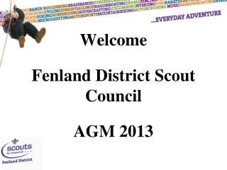 Welcome Fenland District Scout Council AGM 2013