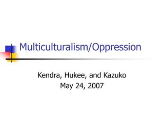 Multiculturalism/Oppression