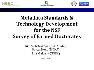Metadata Standards &   Technology Development  for the NSF  Survey of Earned Doctorates