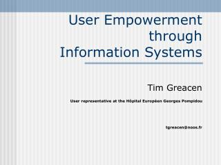 User Empowerment  through  Information Systems