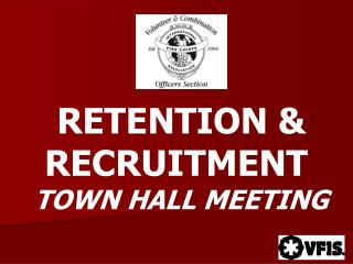 RETENTION & RECRUITMENT  TOWN HALL MEETING