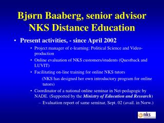 Bjørn Baaberg, senior advisor NKS Distance Education