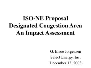 ISO-NE Proposal Designated Congestion Area  An Impact Assessment