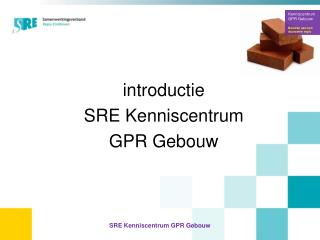 introductie SRE Kenniscentrum GPR Gebouw