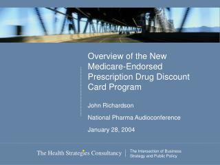 Overview of the New Medicare-Endorsed Prescription Drug Discount Card Program