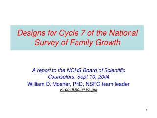 Designs for Cycle 7 of the National Survey of Family Growth