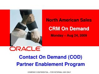 North American Sales CRM On Demand  Monday – Aug 24, 2009