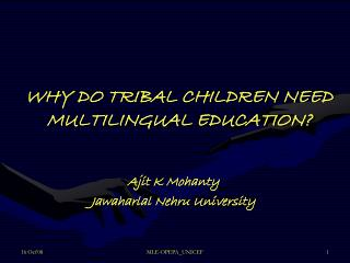 WHY DO TRIBAL CHILDREN NEED MULTILINGUAL EDUCATION