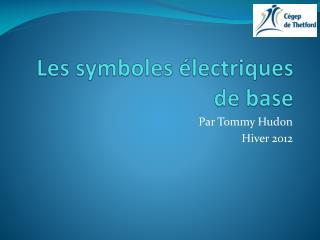 Les symboles électriques de base