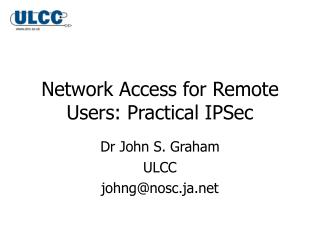 Network Access for Remote Users: Practical IPSec