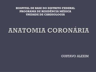 ANATOMIA CORONÁRIA