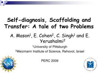 Self-diagnosis, Scaffolding and Transfer: A tale of two Problems
