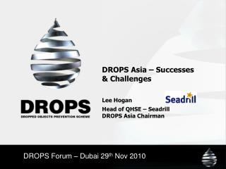 DROPS Forum – Dubai 29 th  Nov 2010