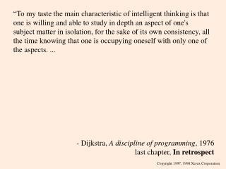 - Dijkstra,  A discipline of programming , 1976 last chapter,  In retrospect