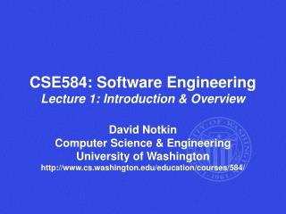 CSE584: Software Engineering Lecture 1: Introduction & Overview