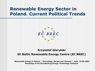 Renewable Energy Sector in Poland. Current Political Trends