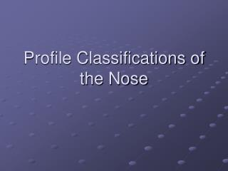 Profile Classifications of the Nose