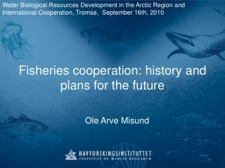 Fisheries cooperation: history and plans for the future