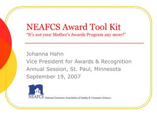 "NEAFCS Award Tool Kit ""It's not your Mother's Awards Program any more!"""