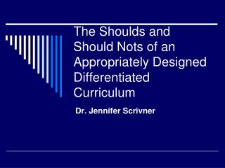 The Shoulds and Should Nots of an Appropriately Designed Differentiated Curriculum