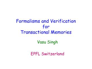 Formalisms and Verification  for Transactional Memories