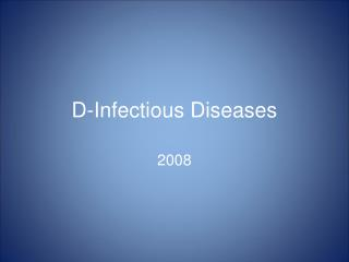 D-Infectious Diseases