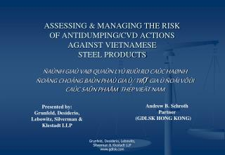 ASSESSING & MANAGING THE RISK  OF ANTIDUMPING/CVD ACTIONS  AGAINST VIETNAMESE  STEEL PRODUCTS
