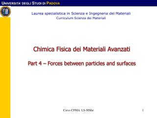 Chimica Fisica dei Materiali Avanzati Part 4 – Forces between particles and surfaces