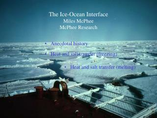 The Ice-Ocean Interface Miles McPhee McPhee Research